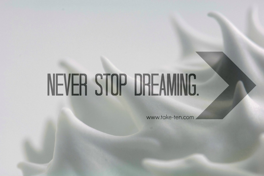 Never Stop Dreaming | Life Coaching Quotes by TakeTen