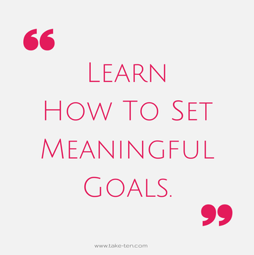 How to set meaningful goals